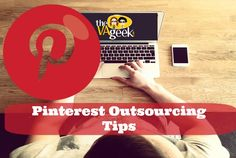 """Pinterest Outsourcing Tips. Many business owners are afraid to embrace Pinterest because it can be """"something else"""" to do."""