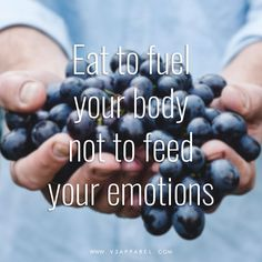 Diet and weight loss motivation and inspirational quotes for men and women - eat to fuel your body not to feed your emotions