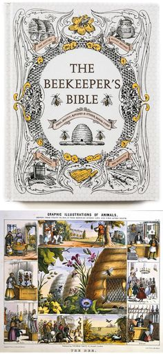 The beekeeper's bible:  bees, honey, recipes and  other home uses        http://nonsuchbook.typepad.com/nonsuch_book/2013/06/the-beekeepers-bible-bees-honey-recipes-and-other-home-uses.html