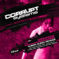 Darkmode - Nubian Queen Remixes [CS040] by Corrupt Systems on SoundCloud
