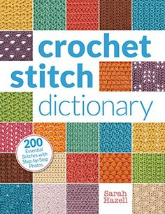 """Read """"Crochet Stitch Dictionary 200 Essential Stitches with Step-by-Step Photos"""" by Sarah Hazell available from Rakuten Kobo. Great for new and experienced crocheters alike, Crochet Stitch Dictionary offers 200 stitches with detailed written, cha. Easy Crochet Stitches, Crochet Simple, Crochet Basics, Love Crochet, Crochet Blanket Patterns, Learn To Crochet, Stitch Patterns, Double Crochet, Crochet Afghans"""