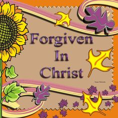 Christian Images In My Treasure Box: Forgiven In Christ