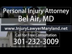 Personal Injury Attorney Bel Air MD   Free Call Now 301-232-3009