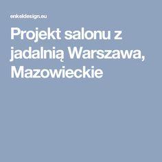 Projekt salonu z jadalnią Warszawa, Mazowieckie
