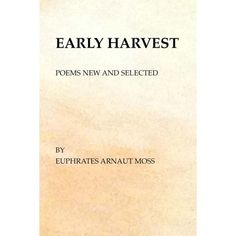 Early Harvest : Poems New and Selected