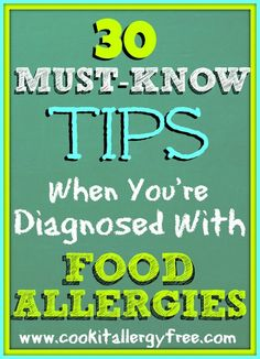 30 Must-Know Tips for when you're first diagnosed with food allergies from www.cookitallergyfree.com