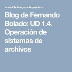 Blog de Fernando Bolado: UD 1.4. Operación de sistemas de archivos