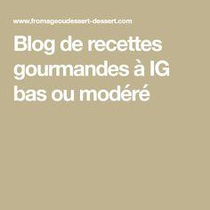 Blog de recettes gourmandes à IG bas ou modéré