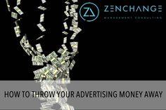 3 Ways To Throw Your Money Away On Advertising