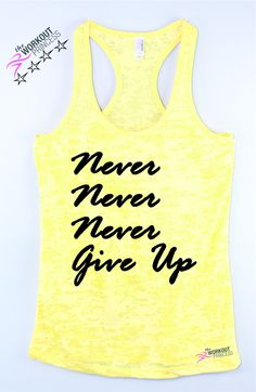 Never Never Never Give Up Womens Workout Motivation Tank