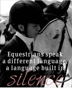 International language of horse love Equine Quotes, Equestrian Quotes, Equestrian Problems, Horse Girl, Horse Love, Dressage, Inspirational Horse Quotes, Horse Riding Quotes, Funny Horse Quotes