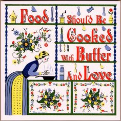 """Food Should be Cooked with Butter and Love"" trivet tile.  This is a reproduction of a Berggren Trayner trivet tile from the 1960's.  For sale in my eBay store."