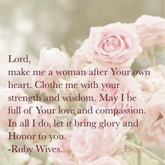Lord make me a woman after YOUR own heart. Clothe me with YOUR strength and wisdom. May I be full of YOUR love and compassion. In all I do, let it bring glory and Honor to YOU. This right here, Yes Lord! Faith Quotes, Bible Quotes, Bible Verses, Qoutes, Godly Quotes, Jesus Scriptures, Scripture Images, Healing Scriptures, Biblical Verses