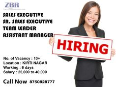 Job Description : Sales Executive / Sr. Sales Executive / TL / Asstt. Manager Salary : 25 k to 40 K Location : Kirti Nagar No. of Vacancy :  10+ Shift Time : 9:30 pm to 06:30 am IST (9 pm reporting time) (Monday to Saturday)  Note : We don't respond via Email. So please give us a call on the below given number or send us an email on hr1@zbrassociates.com Interested Candidates Call Now 8750828777 (NEHA).