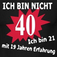 Geburtstag Birthday   40.   T Shirt | looming around | Birthday