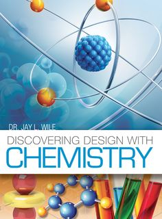 Learn about Discovering Design with Chemistry high school course by Dr. Jay Wile—A Christian-based, independent-study, college-prep course. Chemistry Textbook, High School Chemistry, Chemistry Class, Chemistry Experiments, Science Fun, Science Ideas, Homeschool Science Curriculum, Homeschool High School, Homeschooling