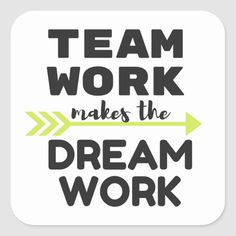 Shop Team Work Makes the Dream Work Square Sticker created by BettyAndFreddy. Good Team Quotes, Team Quotes Teamwork, Team Motivational Quotes, Sport Quotes, Positive Quotes, Inspirational Quotes, Great Job Quotes, Quotes Quotes, Quotable Quotes