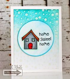 Chrissie Tobas of Harvest Moon Papiere: Home Sweet Home using Seeing Spots, Wreathed in Love and Mrs. Roger's Neighborhood,  The Alley Way Stamps, TAWS, cards, clear stamps,