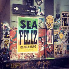 Sea FELIZ no joda al prójimo.... #Palermo #BuenosAires #Argentina #Pic #picoftheday #picofthenight #streets #streetart