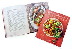 O Livro do Tomate | Mais de 75 deliciosas receitas para preparar, comer e saborear todas as variedades de tomate