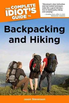 A guide so thorough it will send you packing... Backpacking remains one of the most popular, and inexpensive, outdoor activities in America. The Complete Idiot's Guide(r) to Backpacking and Hiking hel