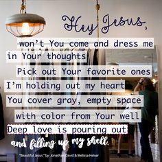 #beautifuljesus #melissahelser #jonathanhelser #bethelmusic #christianmusic #christiansong #greatlyrics #heyjesus #thoughts #godslove