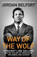 The Hardcover of the Way of the Wolf: Straight Line Selling: Master the Art of Persuasion, Influence, and Success by Jordan Belfort at Barnes & Noble. Wolf Of Wall Street, Got Books, Books To Read, Art Of Persuasion, Wolf Book, Jordan Belfort, Hits Movie, Lus, What To Read