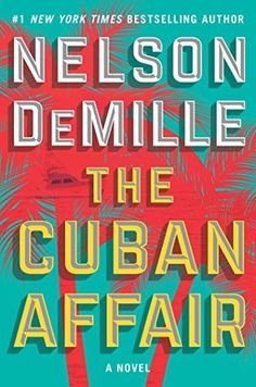 The Cuban Affair: A Novel By Nelson DeMille http://newyorkreviewofbooks.ml/1501101722-the-cuban-affair-a-novel
