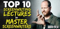 TOP 10 SCREENWRITING, screenwriting Teacher, film school, independent film, moviemaker, guerrilla filmmaking, tarantino, indie film, film crew, cinematography, short films, film festivals, screenwriter, screenwriting, filmmaking stuff, screenplay, joss whedon, david goyer, Nancy meyers