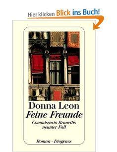 Feine Freunde: Commissario Brunettis neunter Fall: Amazon.de: Donna Leon, Monika Elwenspoek: Bücher