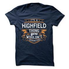 [Best name for t-shirt] HIGHFIELD Teeshirt of year Hoodies, Tee Shirts
