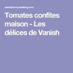 Tomates confites maison - Les délices de Vanish