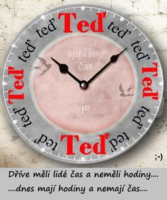 čas Mindfulness Meditation, True Quotes, Favorite Quotes, Quotations, Jokes, Clock, Wisdom, Humor, Home Decor