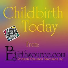Childbirth Today From Birthsource.com: 2013 Childbirth Education Blog Carnival ~ Why Childbirth Class?