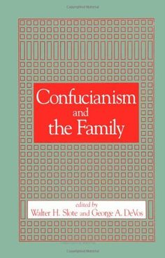 Confucianism and the Family (SUNY Series in Chinese Philosophy and Culture) by George A. De Vos. $29.95. Publication: July 10, 1998. Publisher: State University of New York Press (July 10, 1998) Chinese Philosophy, July 10, State University, Texts, Religion, Spirituality, Culture, York, Spiritual