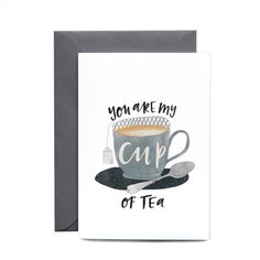 In the Daylight You Are My Cup of Tea Card