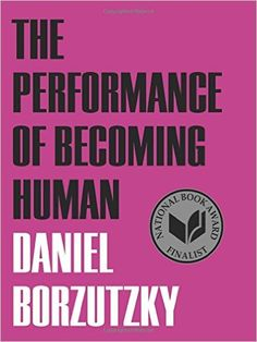 Amazon.com: The Performance of Becoming Human (9781936767465): Daniel Borzutzky: Books