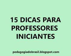 Pedagogia Brasil: 15 dicas para professores iniciantes