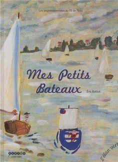 MES P'TITS BATEAUX de Éric Battut http://www.amazon.fr/dp/2844552757/ref=cm_sw_r_pi_dp_0oXYvb0PNF7TG
