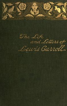 The Life and Letters of Lewis Carroll by Stuart Dodgson Collingwood (1898).