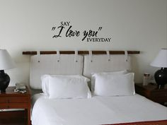 Love Quote Wall Decal Say I Love You Everyday by vgwalldecals, $16.00