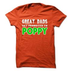 Great dads get promoted to Poppy T-Shirts, Hoodies (20.95$ ==► Order Here!)