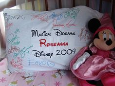 Fun idea- bring a pillowcase with you and some fabric markers and have it autographed on your next Dinsey trip