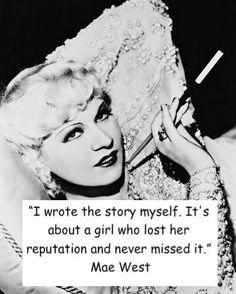 ~** Mae West **~