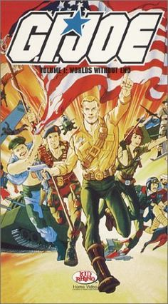 G.I. Joe: A Classic 80's cartoon; enjoy the stories and animation back then and still enjoy them on today.