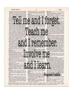 Ben Franklin Quote - Tell Me and I Forget - Dictionary Print