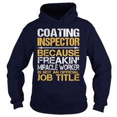 Awesome Tee For Coating Inspector T-Shirts, Hoodies, Sweatshirts, Tee Shirts (36.99$ ==> Shopping Now!)
