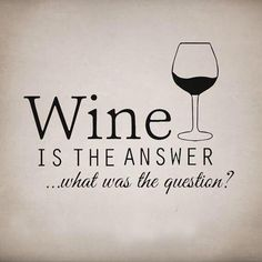Fun and creative wine sayings. See some of our favorite sayings about one of our favorite things in life. That would be Fine Wine. Wine Jokes, Wine Funnies, Funny Wine, Malbec Wine, Wine Signs, Vides, Drinking Quotes, Wine Wednesday, Wine Fridge