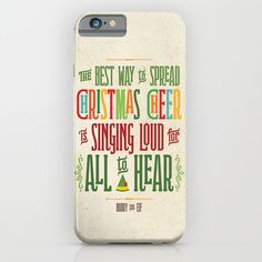 Buddy+the+Elf!+The+Best+Way+to+Spread+Christmas+Cheer+is+Singing+Loud+for+All+to+Hear+iPhone+&+iPod+Case+by+Noonday+Design+-+$35.00