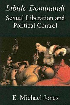 LIBIDO DOMINANDI - SEXUAL LIBERATION AND POLITICAL